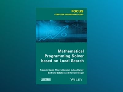 Mathematical Programming Solver Based on Local Search av Frederic Gardi