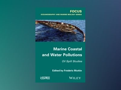 Marine Coastal and Water Pollutions av Frederic Muttin