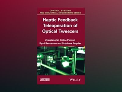 Haptic Feedback Teleoperation of Optical Tweezers av Zhenjiang Ni