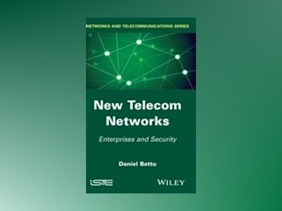 New Telecom Networks av Daniel Battu