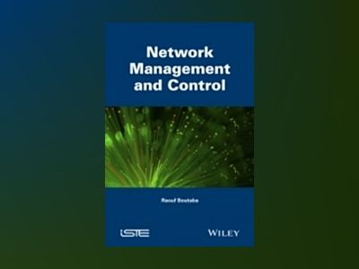 Network Management and Control av Raouf Boutaba