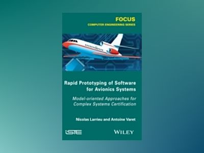 Rapid Prototyping Software for Avionics Systems av Nicolas Larrieu