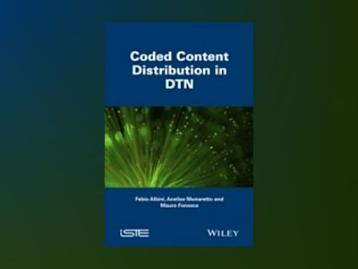 Coded Content Distribution in DTN av Fabio Albini
