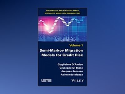 Semi-Markov Migration Models for Credit Risk av Guglielmo d'Amico