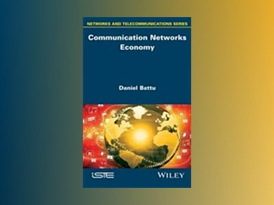 Communication Networks Economy av Daniel Battu