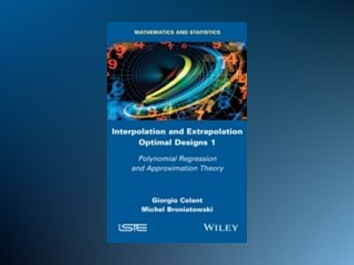 Interpolation and Extrapolation Optimal Designs V1: Polynomial Regression a av Giorgio Celant
