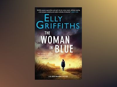 The Woman In Blue av Elly Griffiths