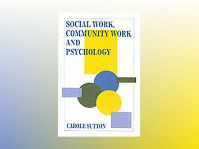 Social work, community work and psychology av Carole Sutton