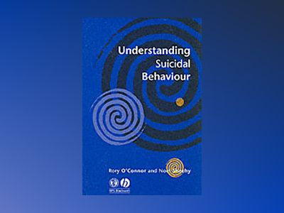Understanding suicidal behaviour av Noel Sheehy