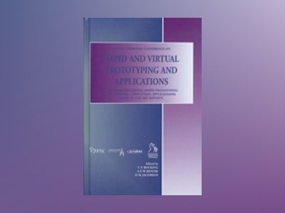 Rapid and Virtual Prototyping and Applications av C. E. Bocking