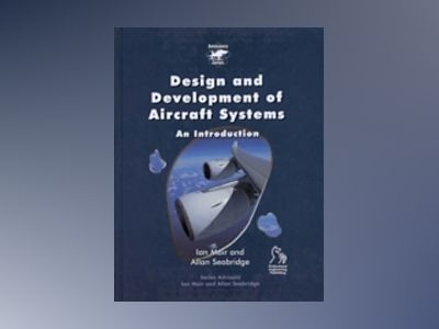 Design and development of aircraft systems - an introduction av A G Seabridge