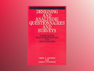 Designing and analysing questionnaires and surveys - a manual for health pr av Adrian Furnham