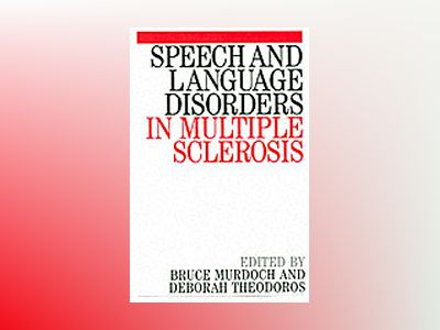 Speech and language disorders in multiple sclerosis av Deborah both Of The University Of Quee Theodoros