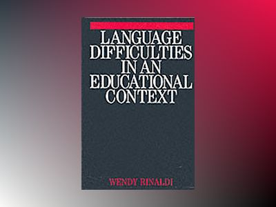 Language difficulties in an educational context av Wendy Rinaldi