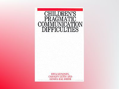 Childrens pragmatic communication difficulties av Benita Rae department Of Human Communicati Smith