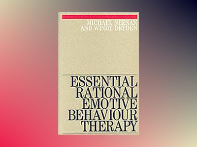 Essential rational emotive behaviour therapy av Windy Dryden