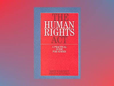 Human rights act - a practical guide for nurses av Helen Caulfield