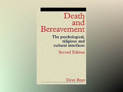 Death and bereavement - the psychological, religious and cultural interface av Etc.