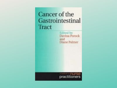 Cancer of the Gastrointestinal Tract: A Handbook for Nurse Practitioners av Davina Porock