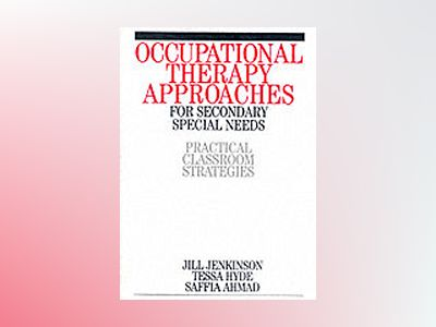 Occupational therapy approaches for secondary special needs - practical cla av Saffia Ahmad