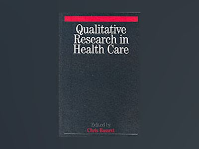 Qualitative Research in Health Care av Christopher Bassett