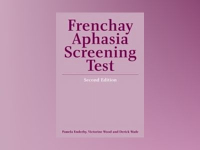 Frenchay Aphasia Screening Test, 2nd Edition av Pamela Enderby