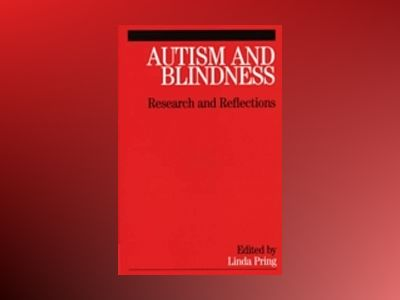 Autism and Blindness: Research and Reflections av Linda Pring