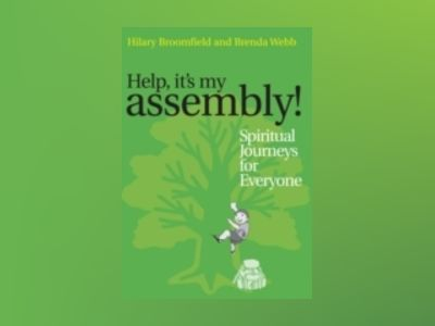 Help it's my Assembly!: Spiritual Journeys for Everyone av HilaryBroomfield