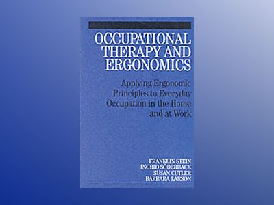 Occupational Therapy and Ergonomics: Applying Ergonomic Principles to Every av Franklin Stein