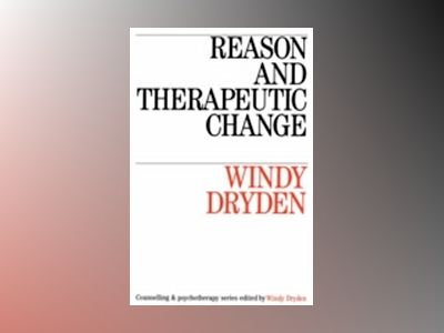 Reason and therapeutic change av Windy Dryden