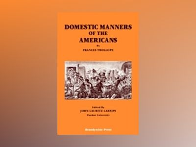 Domestic Manners of the Americans av Frances Trollope
