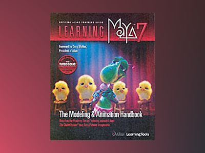 Learning Maya 7: The Modeling & Animation Handbook av Alias Learning Tools