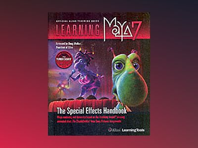 Learning Maya 7: The Special Effects Handbook av Alias Learning Tools