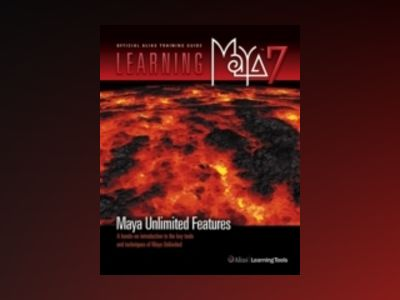 Learning Maya7 Maya Unlimited Features: A Hands-on Introduction to the Key av Alias
