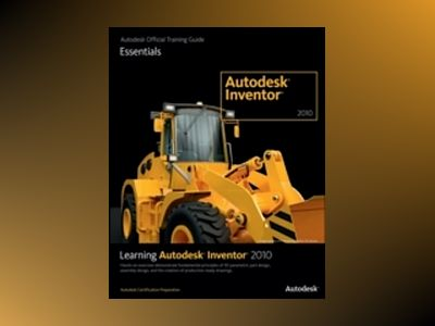 Learning Autodesk Inventor 2010 av Autodesk Official Training Guide