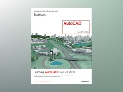Learning AutoCAD Civil 3D 2010 av Autodesk Official Training Guide