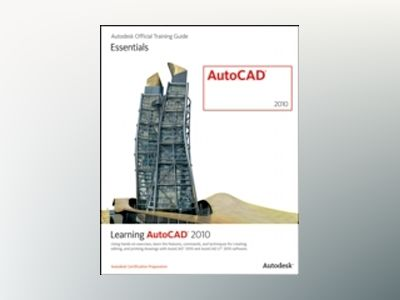Learning AutoCAD 2010 and AutoCAD LT 2010 av Autodesk Official Training Guide