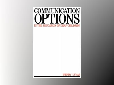 Communication options in the education of deaf children av W. Lynas