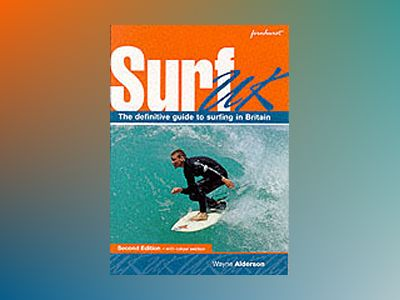 Surf U.K.: A Guide to the UK's Surf Beaches, 2nd edition av Wayne Alderson