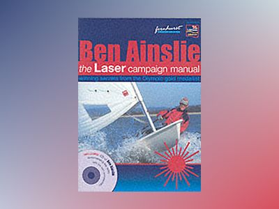 The Laser Campaign Manual av Ben Ainslie