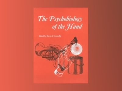 Psychobiology of the Hand av Kevin J. Connolly
