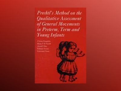 Prechtl's Method on the Qualitative Assessment of General Movements in Pret av Christa Einspieler