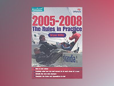 The Rules in Practice 2005-2008 av Bryan Willis