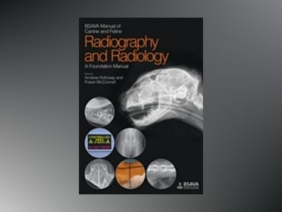 BSAVA Manual of Canine and Feline Radiography and Radiology: A Foundation M av Fraser McConnell