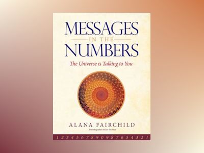 Messages in the numbers - the universe is talking to you av Alana alana Fairchild Fairchild