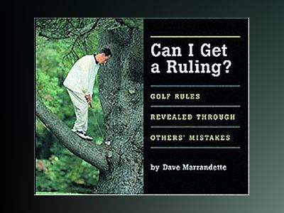 Can I Get A Ruling: Golf Rules Revealed Through Others' Mistakes av Dave Marrandette