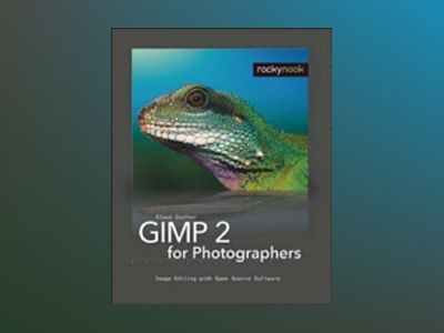 GIMP 2 for Photographers av Golker