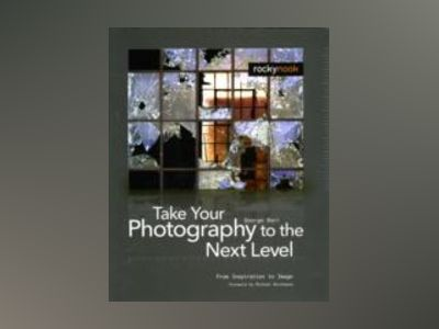 Take Your Photography to the Next Level av George Barr
