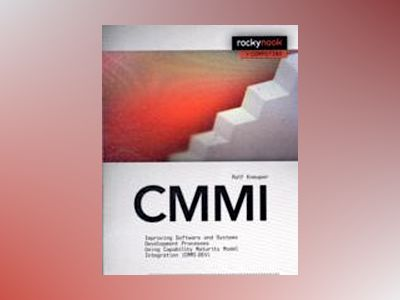 Cmmi - improving software and systems development processes using capabilit av Ralf Kneuper