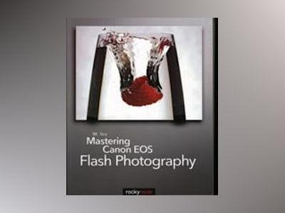 Mastering Canon EOS Flash Photography av NK Guy